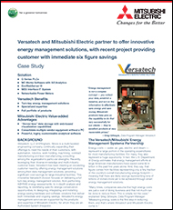 Versatech and Mitsubishi Electric partner to offer innovative energy management solutions, with recent project providing customer with immediate six figure savings